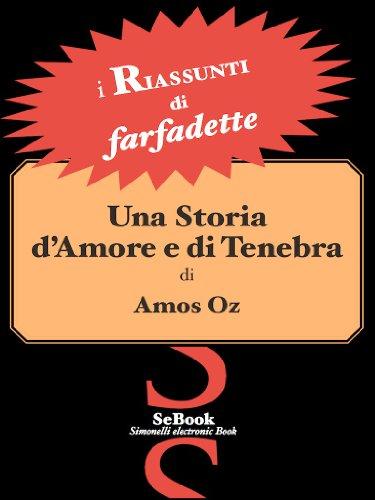 Una storia d'Amore e di Tenebra di Amoz Oz - RIASSUNTO (Italian Edition)