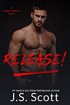 Release!: A Walker Brothers Novel (The Walker Brothers Book 1) by [Scott, J. S.]