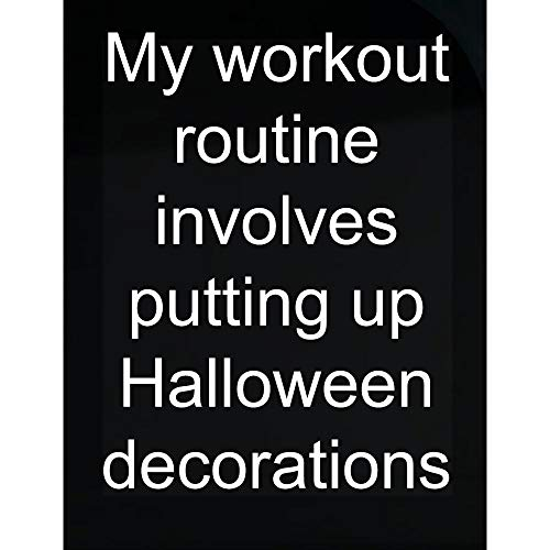 Groovy Gifts For All My Workout Routine Involves Putting up Halloween Decorations - Transparent Sticker