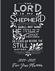 The Lord Is My Shepherd... Psalm 23, 2021-2025 Five Year Planner: Large 60 Month Planner 2021-2025|Christian 60 Months Calendar|5 Year Planner and Monthly Calendar Book|Schedule Planner 2021-2025(2021-2025 Monthly Planner)|Motivational Planner 2021-2025