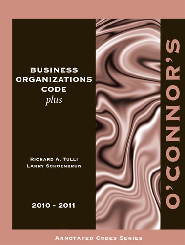 O'Connor's Business Organizations Code Plus 2010-2011