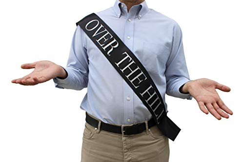 Funny Over the Hill Sash- Great Birthday Gag Gift for Men and Women. Perfect addition to Party Supplies and Decorations to Celebrate a 40th, 50th 70th, or any birthday for your Aging Love One.