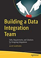 Building a Data Integration Team Front Cover