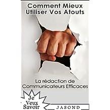 Comment Mieux Utiliser  Vos Atouts (Je Veux Savoir) (French Edition)