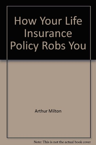 how-your-life-insurance-policy-robs-you