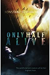 Only Half Alive by Konstanz Silverbow (2013-10-04) Paperback