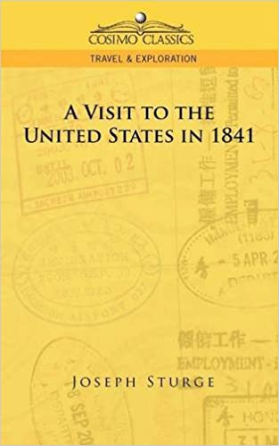 A Visit to the United States in 1841 (Cosimo Classics Travel and Exploration)