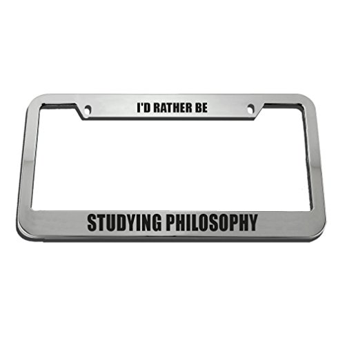 Speedy Pros I'D Rather Be Studying Philosophy License Plate Frame Tag (Philosophy Tags)