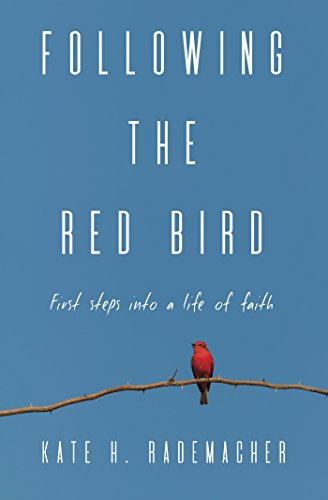 Download for free Following the Red Bird: First Steps into a Life of Faith