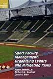 img - for Sport Facility Management: Organizing Events and Mitigating Risks (Sport Management Library) by Robin Ammon Jr. (2003-09-04) book / textbook / text book
