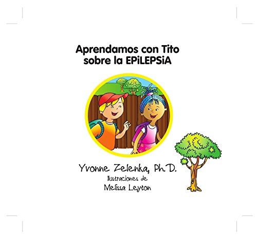 Aprendamos con Tito sobre la Epilepsia por Yvonne Zelenka,Melissa Leyton