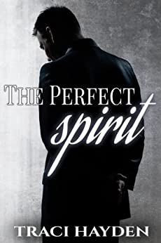 The Perfect Spirit by [Hayden, Traci]