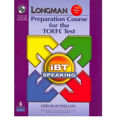 [(Longman Preparation Course for the TOEFL Test: IBT Speaking)] [Author: Deborah Phillips] published on (January, 2008)