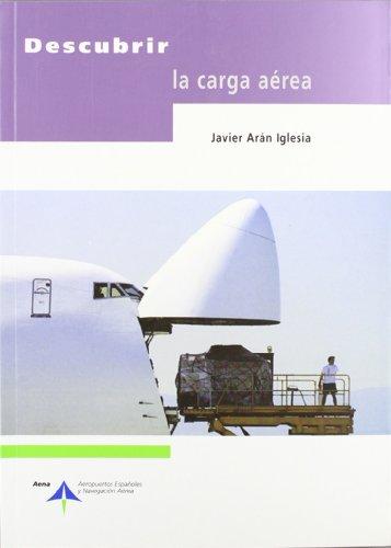 Descargar Libro Descubrir La Carga Aérea Javier Arán