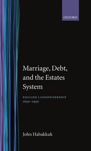 Marriage, Debt, and the Estates System: English Landownership, 1650-1950 (Ford Lectures.) by Brand: Oxford University Press, USA