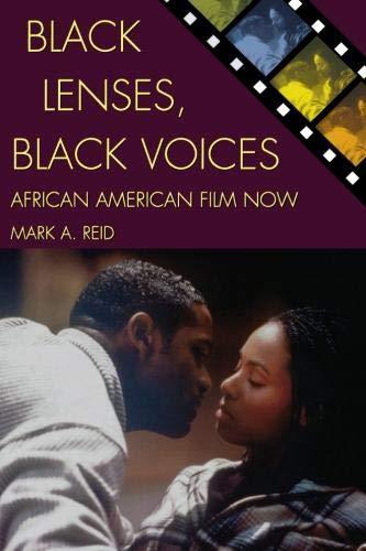 Black Lenses, Black Voices: African American Film Now...