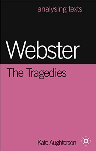 Webster: The Tragedies (Analysing Texts)
