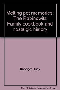 Spiral-bound Melting pot memories: The Rabinowitz Family cookbook and nostalgic history Book