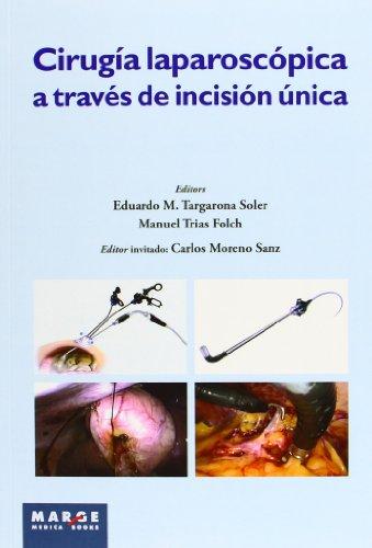 Descargar Libro Cirugía Laparoscópica A Través De Incisión única Eduardo Targarona Soler