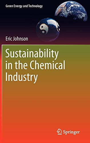 Sustainability in the Chemical Industry (Green Energy and Technology) by Eric Johnson