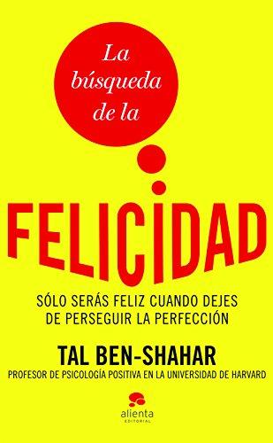 La busqueda de la felicidad (Spanish Edition) [Tal Ben-Shahar] (Tapa Blanda)