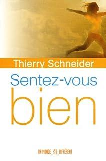 Sentez-vous bien, Schneider, Thierry