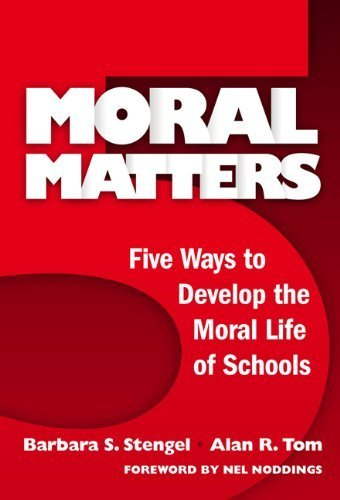 Moral Matters: Five Ways to Develop the Moral Life of Schools by Barbara S Stengel (2006-08-30)