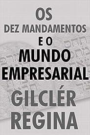 Os Dez mandamentos e o mundo empresarial