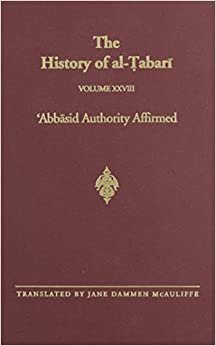 Book The History of Al-Tabari: v.28: 'Abbasid Authority Affirmed: the Early Years of Al-Mansur A.D. 753-763/A.H. 136-145: Vol 28 (SUNY Series in Near Eastern Studies)