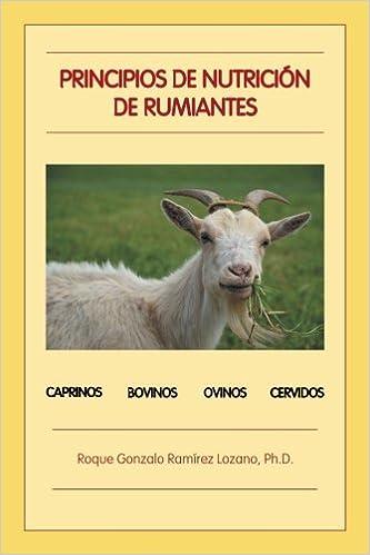 Principios de nutrición de rumiantes (Spanish Edition): Roque Gonzalo Ramírez Lozano: 9781506521060: Amazon.com: Books
