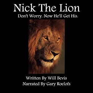 Nick the Lion: Don't Worry. Now He'll Get His. Audiobook