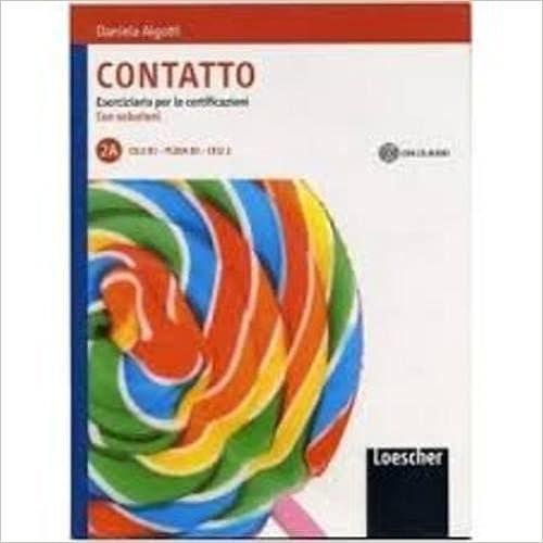 Descargar Contatto. Eserciziario Per Le Certificazioni. 2a. Con Soluzioni. Con Cd Audio Epub Gratis