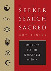 The Seeker, the Search, the Sacred: Journey to the Greatness Within