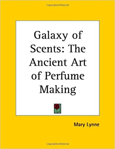 Galaxy of Scents: Ancient Art of Perfume Making