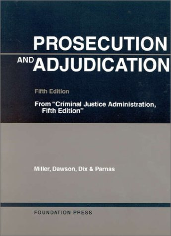 By Frank Miller Miller, Dawson, Dix and Parnas' Prosecution and Adjudication, 5th (Softcover) (University Casebook S (5th Edition) [Paperback] ebook