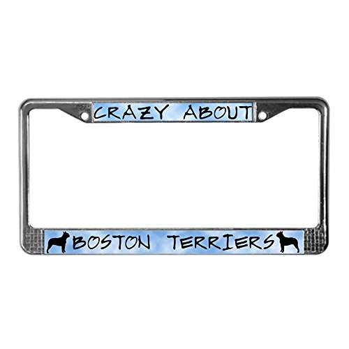 CafePress Crazy About Boston Terriers License Plate Frame Chrome License Plate Frame, License Tag Holder
