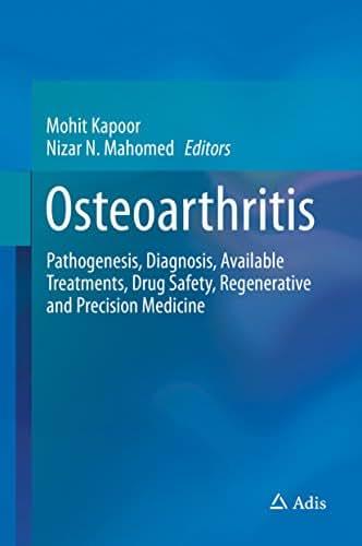 Osteoarthritis: Pathogenesis, Diagnosis, Available Treatments, Drug Safety, Regenerative and Precision Medicine