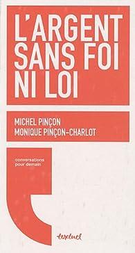 L'argent sans foi ni loi par Monique Pinçon-Charlot