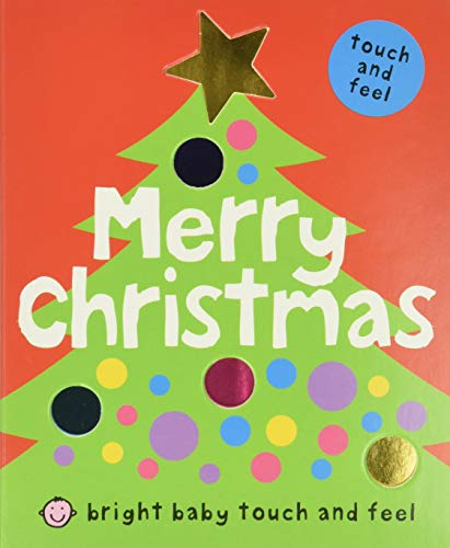 Merry Christmas (Bright Baby Touch and Feel) Board book – Touch and Feel, September 15, 2009