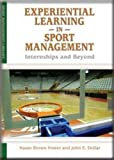 Experiential Learning in Sport Management: Internships and Beyond (Sport Management Library)