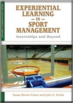 Experiential Learning in Sport Management: Internships & Beyond (Sport Management Library)