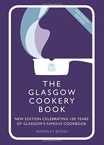 The Glasgow Cookery Book: Centenary Edition - Celebrating 100 Years of the Do. School (100 Best Colleges In America)