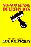No-Nonsense Delegation, Dale D. McConkey, 081445853X