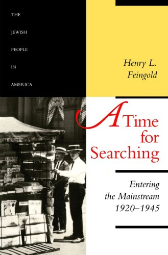 A Time for Searching: Entering the Mainstream, 1920-1945 (The Jewish People in America)