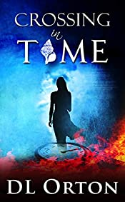 Crossing In Time: An Edgy Love Story (Between Two Evils Book 1)