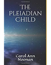 The Pleiadian Child: The Pleiadians Channelled