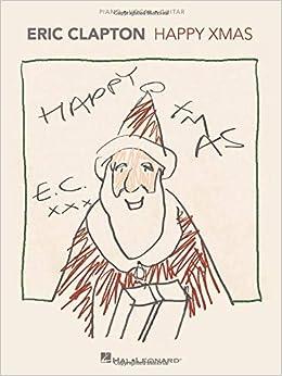 Eric Clapton - Happy Xmas: Eric Clapton: 0888680869137: Amazon.com ...