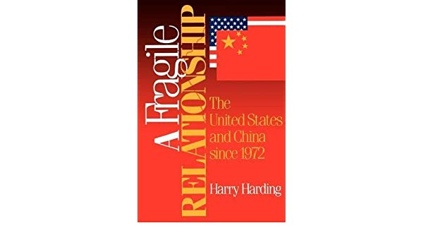 A Fragile Relationship: The United States and China Since ...