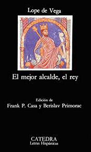 El mejor alcalde el rey (Letras Hispanicas/ Hispanic Writings) (Spanish Edition)