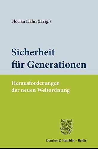 Sicherheit für Generationen.: Herausforderungen der neuen Weltordnung.